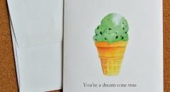 You're a dream cone true.